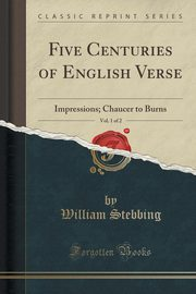 ksiazka tytuł: Five Centuries of English Verse, Impressions, Vol. 1 of 2 autor: Stebbing William
