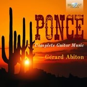 Ponce: Complete Music For Guitar, Gerard Abiton
