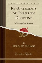 Re-Statements of Christian Doctrine, Bellows Henry W.
