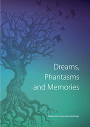 Dreams Phantasms and Memories,