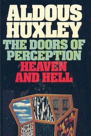 The Doors of Perception & Heaven and Hell, Huxley Aldous