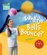 Why Do Balls Bounce?, Moore Rob