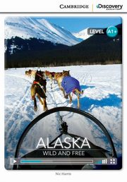Alaska: Wild and Free High Beginning Book with Online Access, Harris Nic