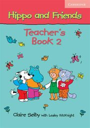 Hippo and Friends 2 Teacher's Book, Selby Claire, McKnight Lesley