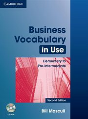 Business Vocabulary in Use: Elementary to Pre-intermediate + CD, Mascull Bill