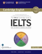The Official Cambridge Guide to IELTS Student's Book with Answers + DVD, Cullen Pauline, French Amanda, jakeman Vanessa