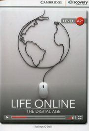Life Online: The Digital Age Low Intermediate Book with Online Access, O'Dell Kathryn