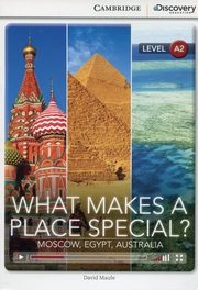 What Makes a Place Special? Moscow, Egypt, Australia Low Intermediate Book with Online Access, Maule David