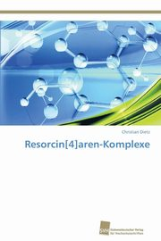Resorcin[4]aren-Komplexe, Dietz Christian
