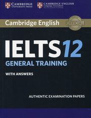 Cambridge IELTS 12 General Training Student's Book with answers,
