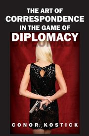 The Art of Correspondence in the Game of Diplomacy, Kostick Conor