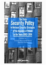 The State Security Policy in National Security Strategies of the Republic of Poland in the Years 200,